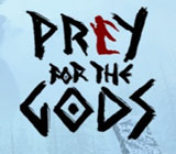 Prey for the Gods - приключение в стиле Shadow of the Colossus